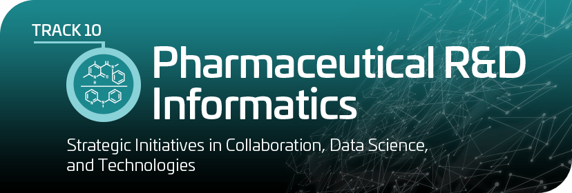 Track 10: Pharmaceutical R&D Informatics