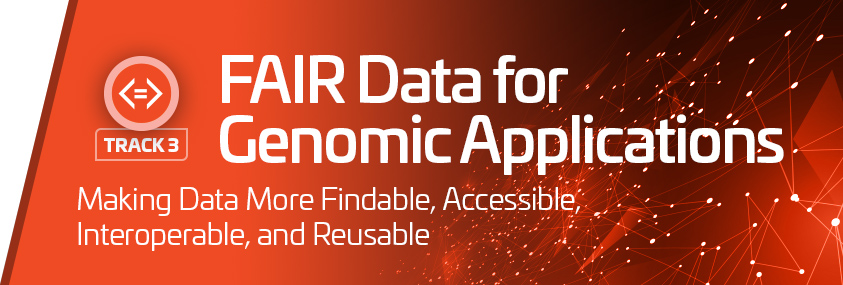 Track 3: FAIR Data for Genomic Applications